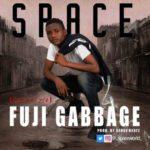 Space – Fuji Gabbage
