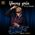 Young Grin – Jonz ft. DJ Khoded