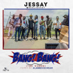 VIDEO: Jessay – Bang! Bang!