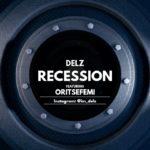 Delz – Recession ft Oritsefemi