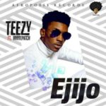 Audio + Video: Teezy – Ejijo Ft Whytepatch