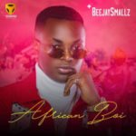 VIDEO: Beejay Smallz – African Boi