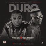 Chuq E – Duro ft. Oga Micky