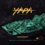 Masterkraft – Yapa (Remix) f. Wizkid, Reekado Banks & CDQ [New Song]