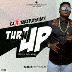 EJ – Turn Up f. Matronomy (Prod. Don Adah)
