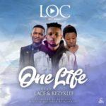 "LOC – ""One Life"" f. Lace & Kezyklef"
