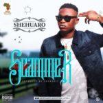 """Shehuaro – """"Scammer"""""""