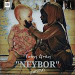 Toby Grey – Neybor (Freestyle) [New Song]