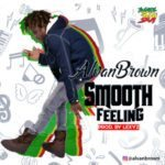 Alvan Brown – Smooth Feeling (Prod. By Lexyz)
