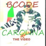 VIDEO: Bcode – Carolina