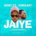 """Boby  – """"Jaiye"""" f. Xbreazy   @iam_boby"""