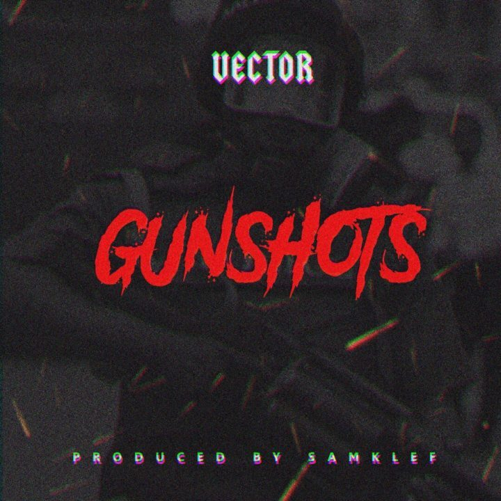 Lyric freestyle diss lyrics : Vector – Gunshots [Lyrics] - TooXclusive