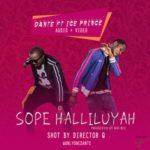 VIDEO + AUDIO: Dante  – Sope Halleluyah f. Ice Prince