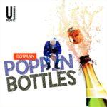 Dotman – Poppin' Bottles [New Song]