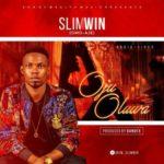 VIDEO: SlimWin – Oju Oluwa