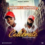 AUDIO + VIDEO: Master P – Celebrate ft. Slowdogg