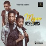 Gyphtoms – Mojere ft. Small Doctor