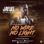 Jaydee – No Wire No Light