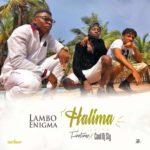 Lambo Enigma – Halima Ft Cool DJ Sly & Finetunez