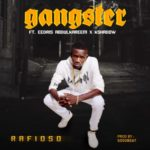 Rafioso – Gangster ft. Eedris Abdulkareem & K Shadow