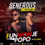 Generous – Funwonje Popo ft. Terry Apala (Prod. Ozedikus)