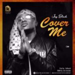 OFFICIAL AUDIO: JAY BLACK – COVER ME