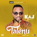 """KAJ – """"Talenu"""" (Prod. By Chilly Ace)"""