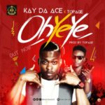 "VIDEO: Kay Da Ace – ""Oh Ye Ye"" f. Top Age (Prod. by. Top Age)"