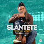 VIDEO: Meliziz – Slantete