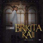 Sani Danja – Brikita Kaji [New Song]