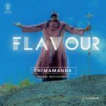 Flavour – Chimamanda [New Video]