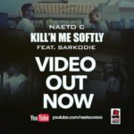 Naeto C – Killin' Me Softly ft. Sarkodie [New Video]