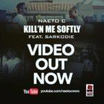 Naeto C – Killin' Me Softly ft. Sarkodie [New Video]
