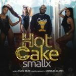 Smallx – Hot Cake