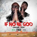 AUDIO + VIDEO: Vumomsé – If No Be God ft. Kiflex