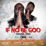 AUDIO + VIDEO: Vumomsé – If No Be God ft. Kiflex
