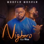 Woofer Wonder – Nigboro f. 9ice  (Prod. By T-izze TBM)