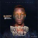Bleezy – Bomb Blast ft. Young Bone