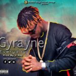 Gyrayne – Everyday (Produced by X-ray)