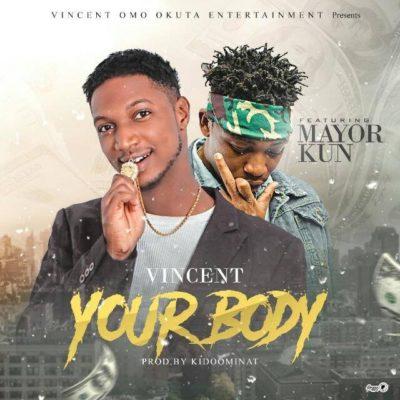 Image result for Vincent ft. Mayorkun – Your Body