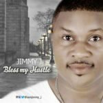 Jimmy J – Bless My Hustle
