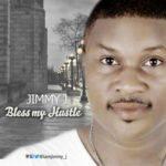 Jimmy J – Bless My Hustle