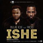 Blue Ice Johnson – ISHE ft. 9ice (Prod. By Young John)