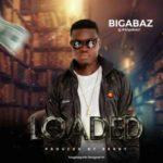 Bigabaz – Loaded