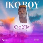 IkoBoy – Eja Nla f. Kogbagidi