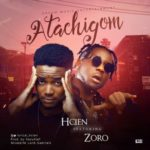 VIDEO: Hcien – Atachigom ft. Zoro