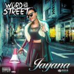 Jayana – Word On The Street