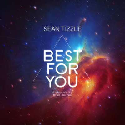 Mp3 Download Sean Tizzle – Best For You
