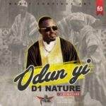 AUDIO+VIDEO: D1 Nature – Odun Yi