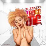 AUDIO+VIDEO PREMIERE: DJ Preddy – Tease Me